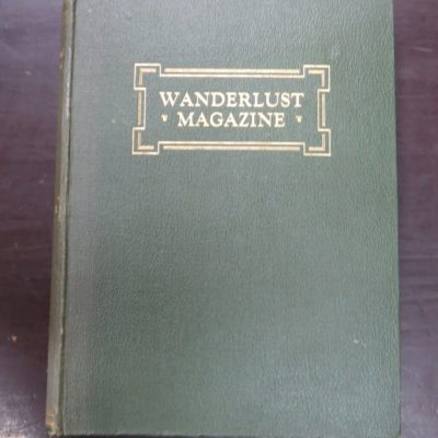 Wanderlust Magazine, Vol. I, 1-6 + Volume II, I (7 issues) 1930, Outdoors, Adventure, Fishing, Hunting, Mountaineering, Exploration, New Zealand Non-Fiction, Dead Souls Bookshop, Dunedin Book Shop