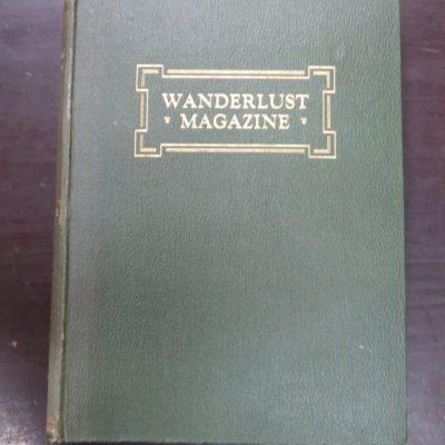 Wanderlust Magazine, Vol. I, 1-6 + Volume II, I (7 issues) 1930, Outdoors, Adventure, Fishing, Hunting, Mountaineering, Exploration, New Zealand Non-Fiction, Dead Souls Bookshop, Dunedin Book Shop