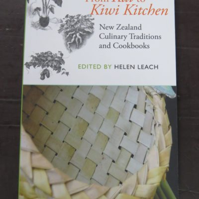 Helen Leach, ed., From Kai to Kiwi Kitchen: New Zealand Culinary Traditions and Cookbooks, Otago University Press, Dunedin, 2010, Cooking, Dead Souls Bookshop, Dunedin Book Shop